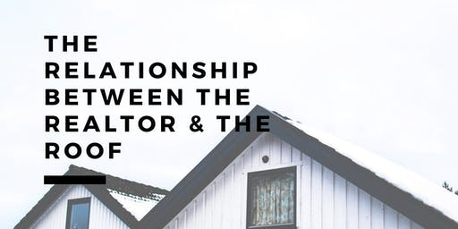 Relationship Between the Realtor & the Roof!