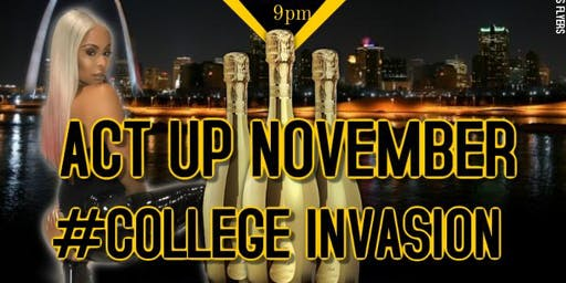 ACT UP NOVEMBER #COLLEGE INVASION