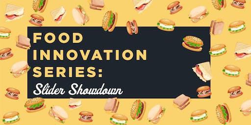Food Innovation Series: Slider Showdown