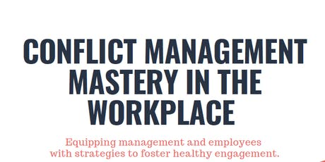 CONFLICT MANAGEMENT MASTERY IN THE WORKPLACE tickets