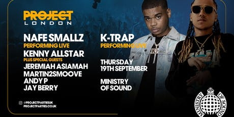 Project London | K Trap | Nafe Smallz  ft: Ministry of Sound + More tickets