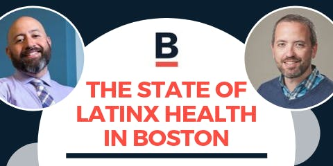 The State of Latinx Health in Boston