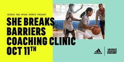 She Breaks Barriers Coaching Clinic by adidas & Up2Us Sports in Los Angeles