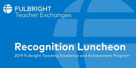 2019 Fulbright TEA Recognition Luncheon tickets