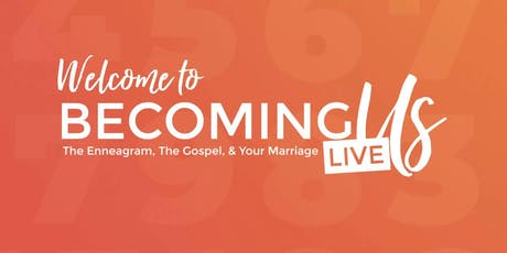 Becoming Us: Enneagram Marriage Event tickets