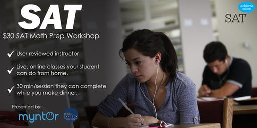 $30 SAT Math Online Workshop for high school students