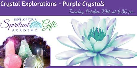 Crystal Explorations - Purple Crystals tickets