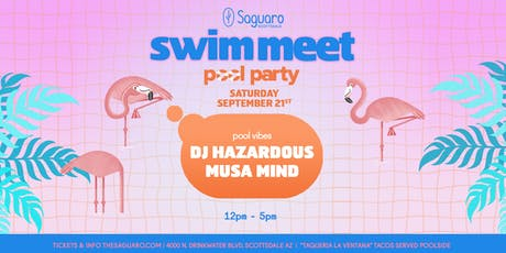 "The Saguaro Scottsdale presents ""Swim Meet"" Pool Party  tickets"