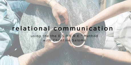 Relational Communication: Learn the E.S.P.E.R.E.® Method w/ Christine Salomé entradas
