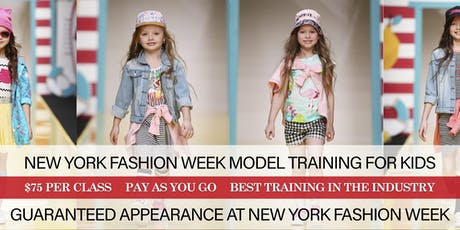 NEW YORK FASHION WEEK PROFESSIONAL MODEL TRAINING FOR KIDS tickets