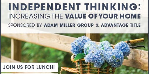 Independent Thinking: Increasing the Value of Your Home