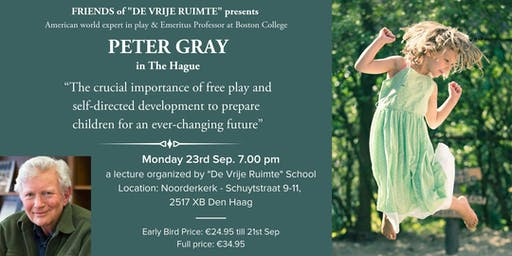 "Peter Gray,  ""The crucial importance of Free Play in Children"""