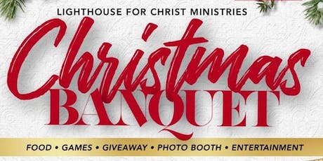 Lighthouse for Christ Ministries, 1st Annual Christmas Banquet tickets