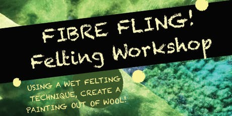 Fibre Fling! Felting Workshop tickets
