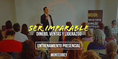 Ser Imparable - Dinero, Ventas y Liderazgo - Presencial MTY, NL.