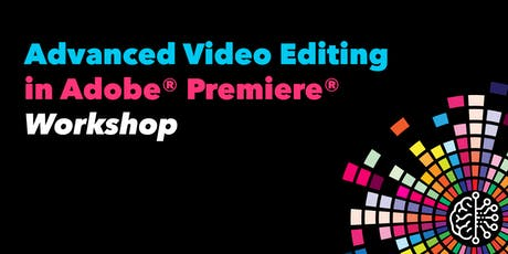 Advanced Video Editing in Adobe Premiere tickets