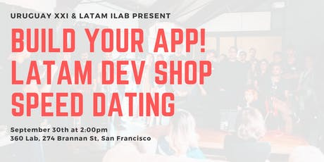 Build Your App! Latam Dev Shop Speed Dating tickets