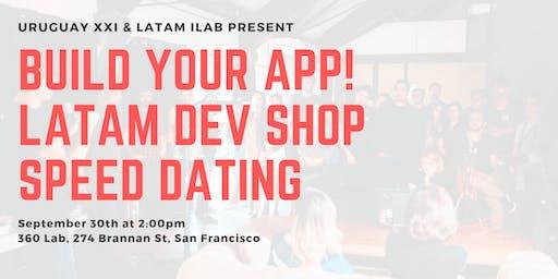 Build Your App! Latam Dev Shop Speed Dating