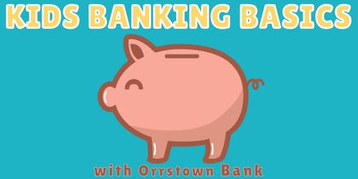 Kids Banking Basics with Orrstown Bank