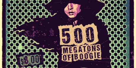 500 Megatons of Boogie, Screech of Death, Smashed Idols tickets