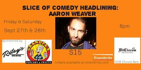 Slice of Comedy headlining Aaron Weaver tickets