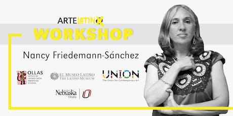 ArteLatinX Workshop: Nancy Friedemann-Sánchez tickets