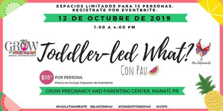 Toddler-led What? en Grow tickets