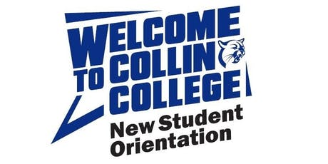 Collin College New Student Orientation-McKinney Campus-2019 tickets