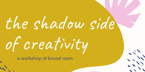 The Shadow Side of Creativity Workshop