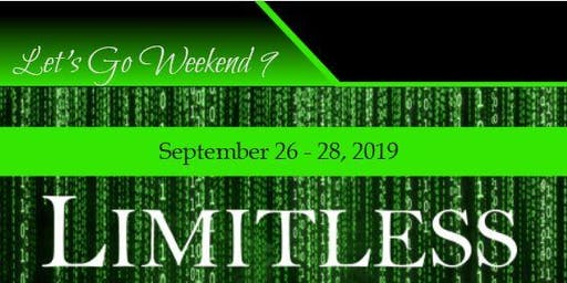 Let's Go Weekend 9 - Limitless