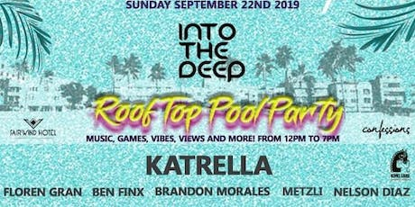 INTO THE DEEP (ROOFTOP POOL PARTY) tickets