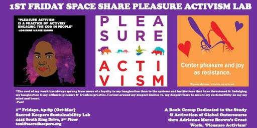 1st Friday Space Share Pleasure Activism Lab