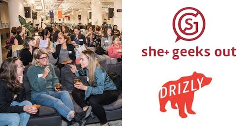 SOLD OUT: She+ Geeks Out in Boston October Happy Hour sponsored by Drizly