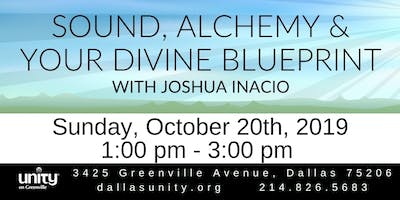 Sound, Alchemy and Your Divine Blueprint Workshop