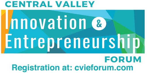 Central Valley Innovation & Entrepreneurship Forum