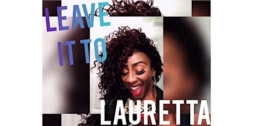 Leave It To Lauretta