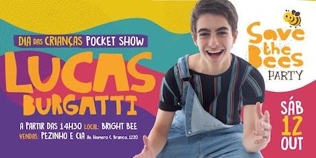 "SAVE THE BEES - POCKET SHOW ""LUCAS BURGATTI"" ingressos"