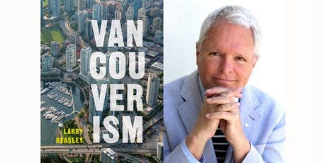 Book signing & reception for the launch of VANCOUVERISM with Larry Beasley tickets