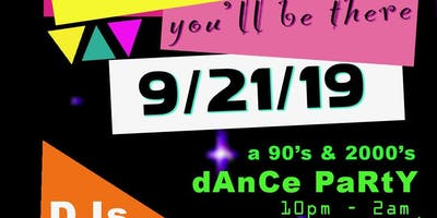 SAY YOU'LL BE THERE: 90's-2000's Dance Party