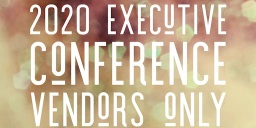 Vendors - Executive Conference 2020
