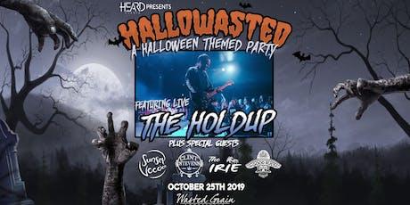 HALLOWASTED w/ The Holdup tickets