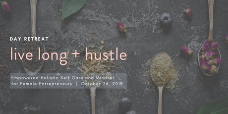 Live Long + Hustle Day Retreat tickets