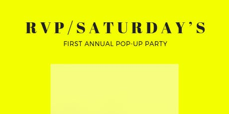 RVP SATURDAY : 1st Annual Pop Up  tickets