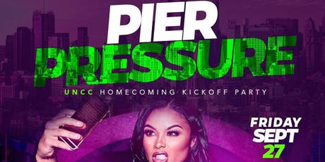 PIER PRESSURE (UNCC HOMECOMING KICKOFF PARTY) tickets