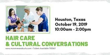 Hair Care & Cultural Conversations Workshop - Houston tickets