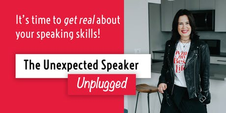 The Unexpected Speaker Workshop -- Unplugged! tickets