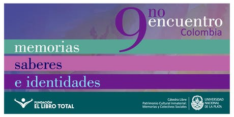 COLOMBIA │ 9no. Encuentro Memorias, Saberes e Identidades. entradas