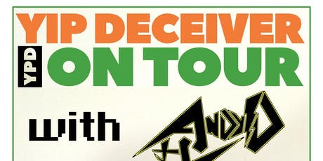 Yip Deceiver / Andy D / Maravich tickets