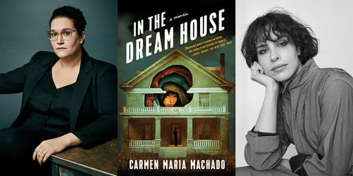 Carmen Maria Machado: In the Dream House w/ Desiree Akhavan
