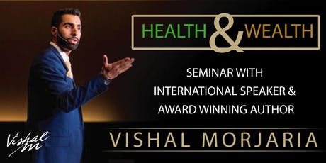 Health & Wealth Seminar With Vishal Morjaria tickets